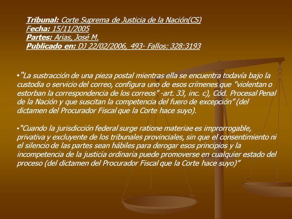 Tribunal: Corte Suprema de Justicia de la Nación(CS) Fecha: 15/11/2005 Partes: Arias, José M. Publicado en: DJ 22/02/2006, 493- Fallos: 328:3193