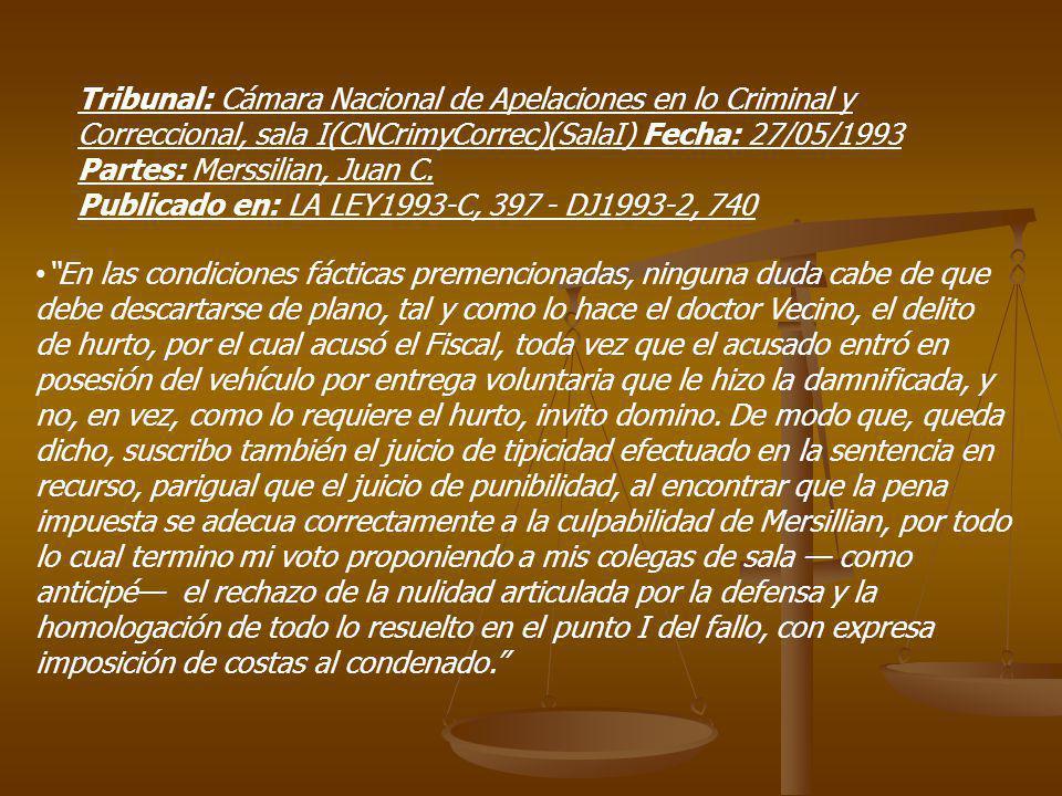Tribunal: Cámara Nacional de Apelaciones en lo Criminal y Correccional, sala I(CNCrimyCorrec)(SalaI) Fecha: 27/05/1993 Partes: Merssilian, Juan C. Publicado en: LA LEY1993-C, 397 - DJ1993-2, 740