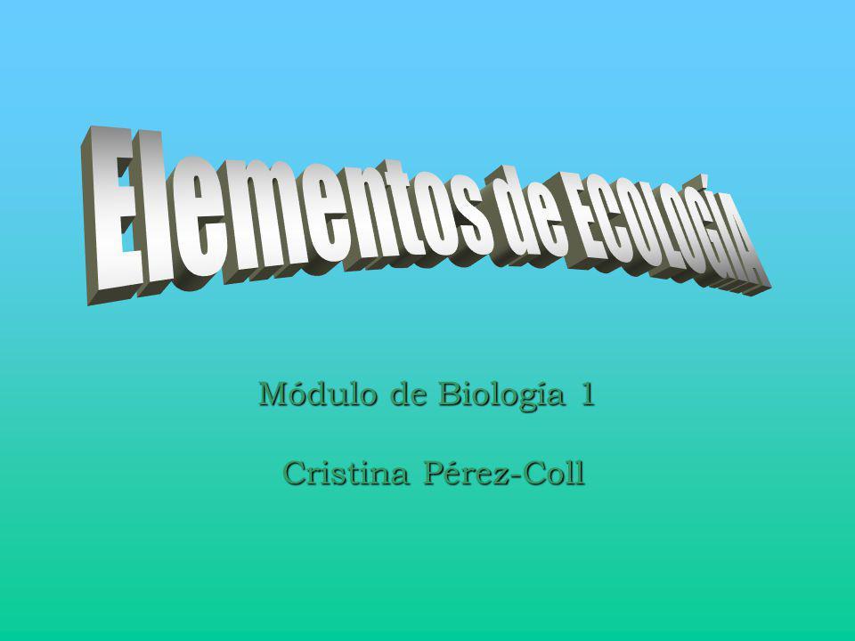 Elementos de ECOLOGÍA Módulo de Biología 1 Cristina Pérez-Coll
