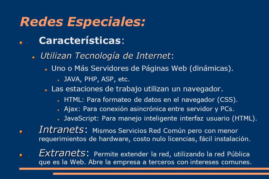 Redes Especiales: Características: