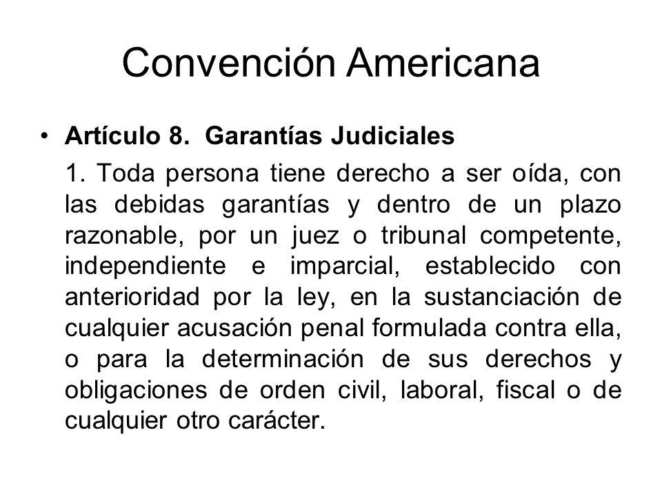 Convención Americana Artículo 8. Garantías Judiciales