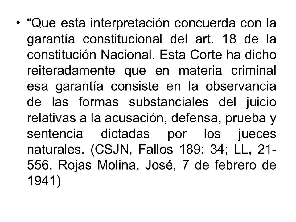 Que esta interpretación concuerda con la garantía constitucional del art.