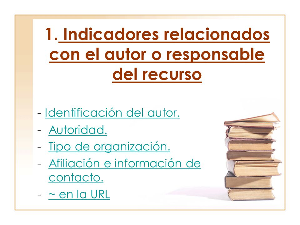 1. Indicadores relacionados con el autor o responsable del recurso