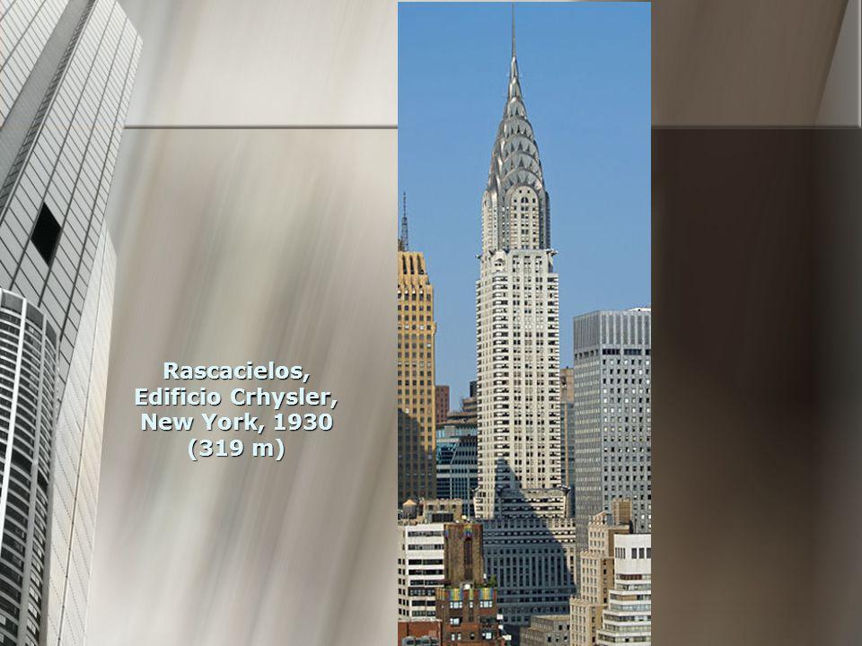 Rascacielos, Edificio Crhysler, New York, 1930 (319 m)