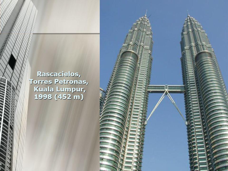Rascacielos, Torres Petronas, Kuala Lumpur, 1998 (452 m)