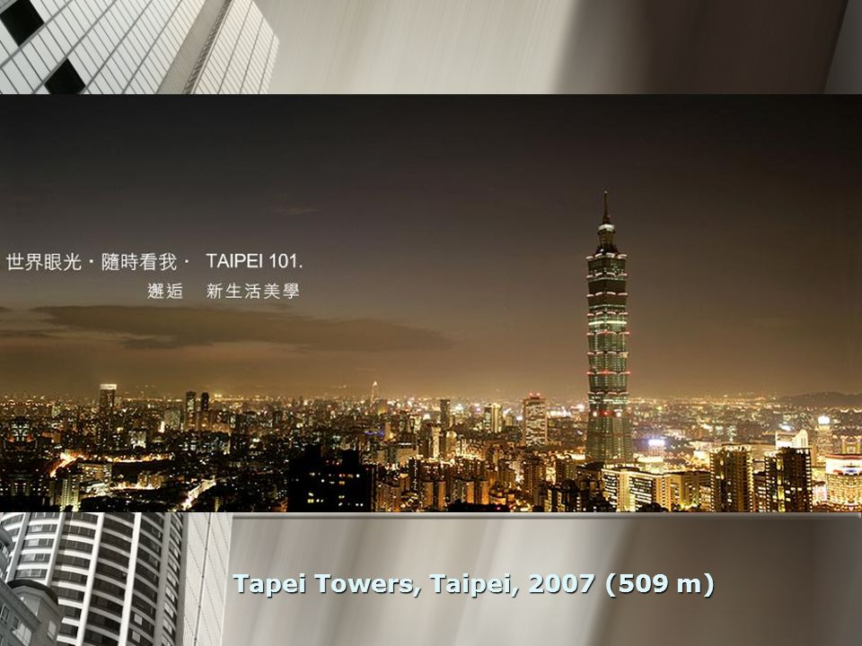 Tapei Towers, Taipei, 2007 (509 m)