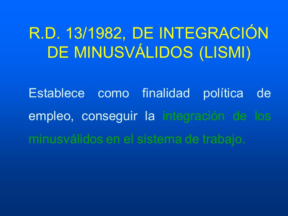 R.D. 13/1982, DE INTEGRACIÓN DE MINUSVÁLIDOS (LISMI)
