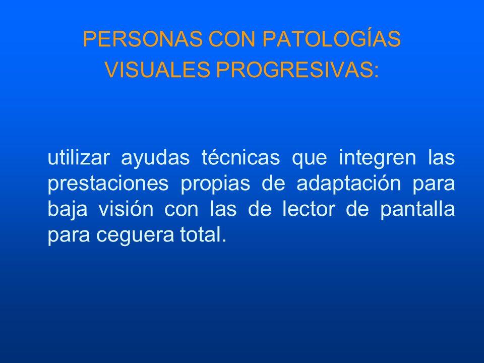PERSONAS CON PATOLOGÍAS VISUALES PROGRESIVAS:
