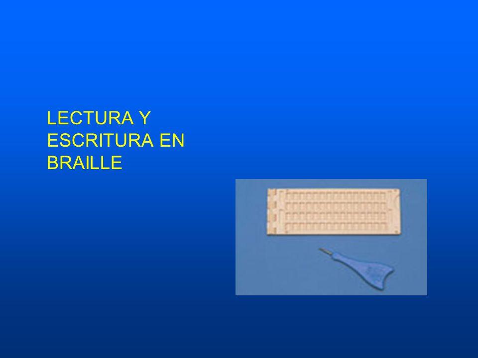 LECTURA Y ESCRITURA EN BRAILLE