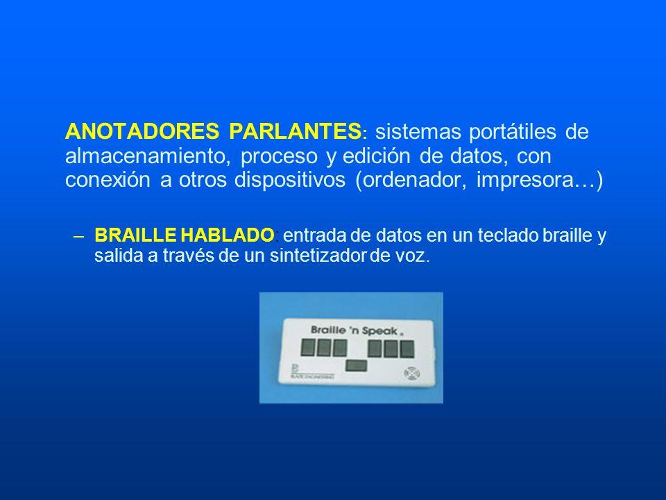 ANOTADORES PARLANTES: sistemas portátiles de almacenamiento, proceso y edición de datos, con conexión a otros dispositivos (ordenador, impresora…)