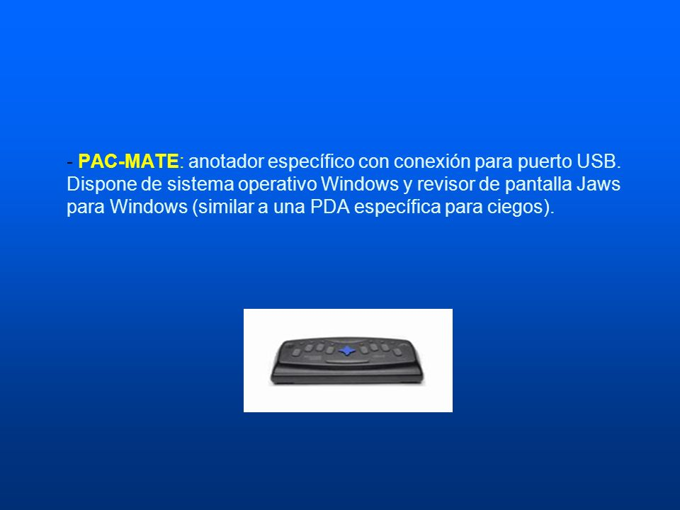 - PAC-MATE: anotador específico con conexión para puerto USB