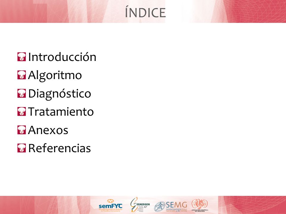 ÍNDICE Introducción Algoritmo Diagnóstico Tratamiento Anexos