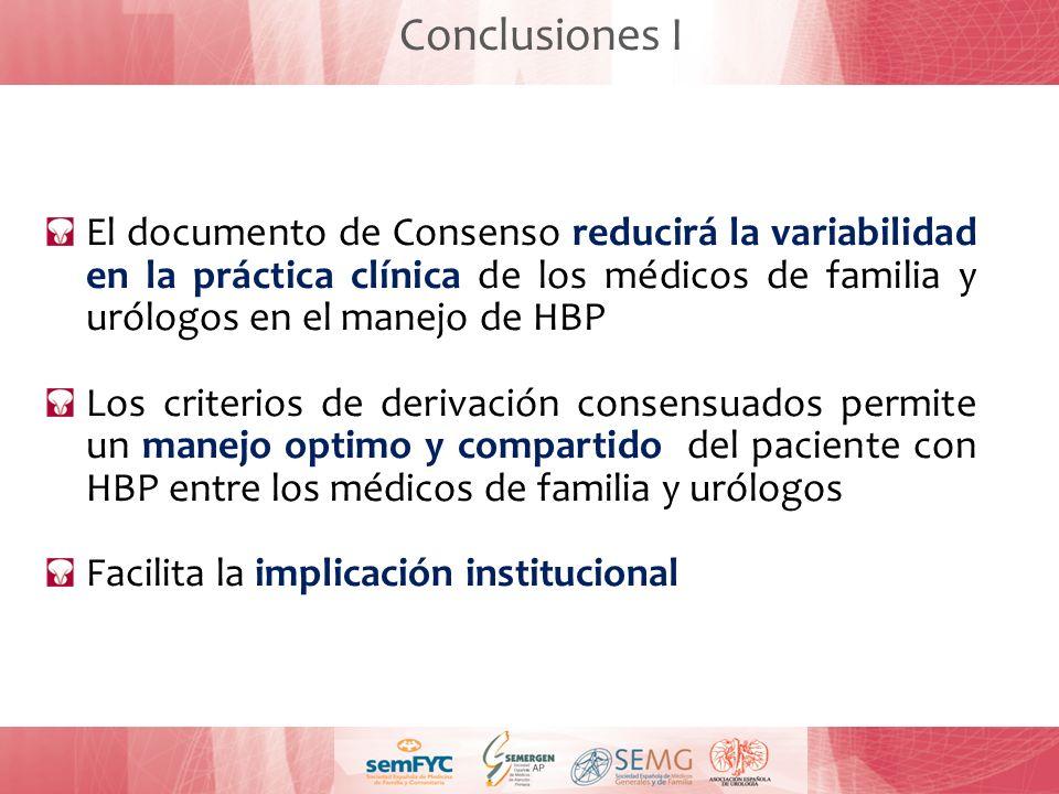 Conclusiones IEl documento de Consenso reducirá la variabilidad en la práctica clínica de los médicos de familia y urólogos en el manejo de HBP.