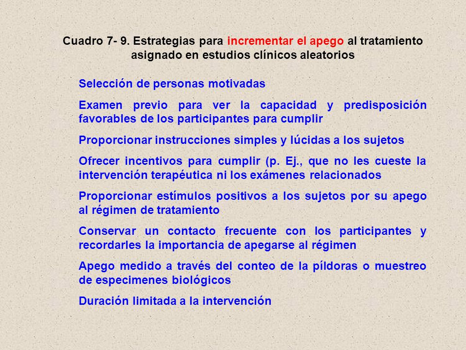 Cuadro 7- 9. Estrategias para incrementar el apego al tratamiento asignado en estudios clínicos aleatorios