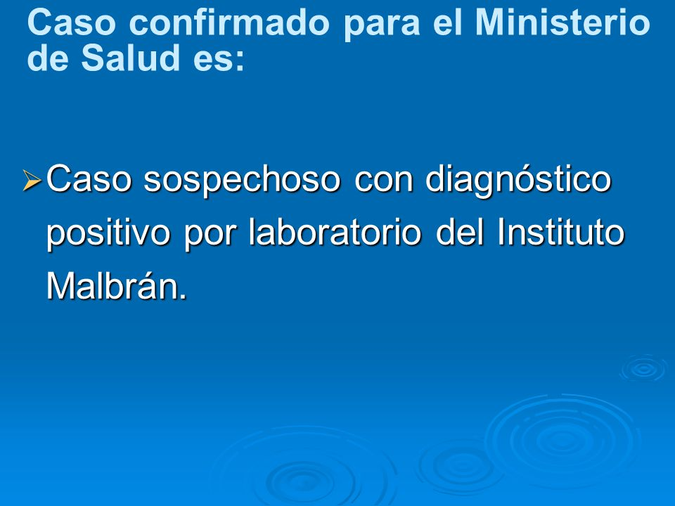 Caso confirmado para el Ministerio de Salud es: