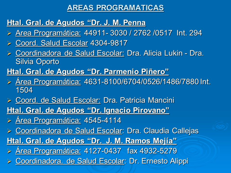 AREAS PROGRAMATICAS Htal. Gral. de Agudos Dr. J. M. Penna. Area Programática: 44911- 3030 / 2762 /0517 Int. 294.
