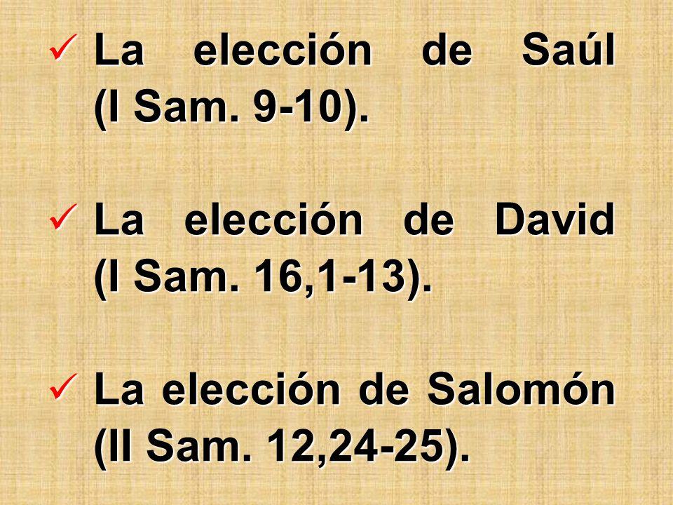 La elección de Saúl (I Sam. 9-10).