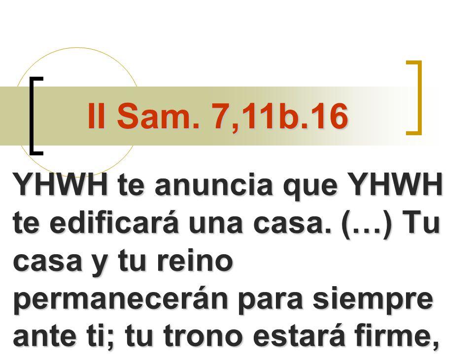 II Sam. 7,11b.16