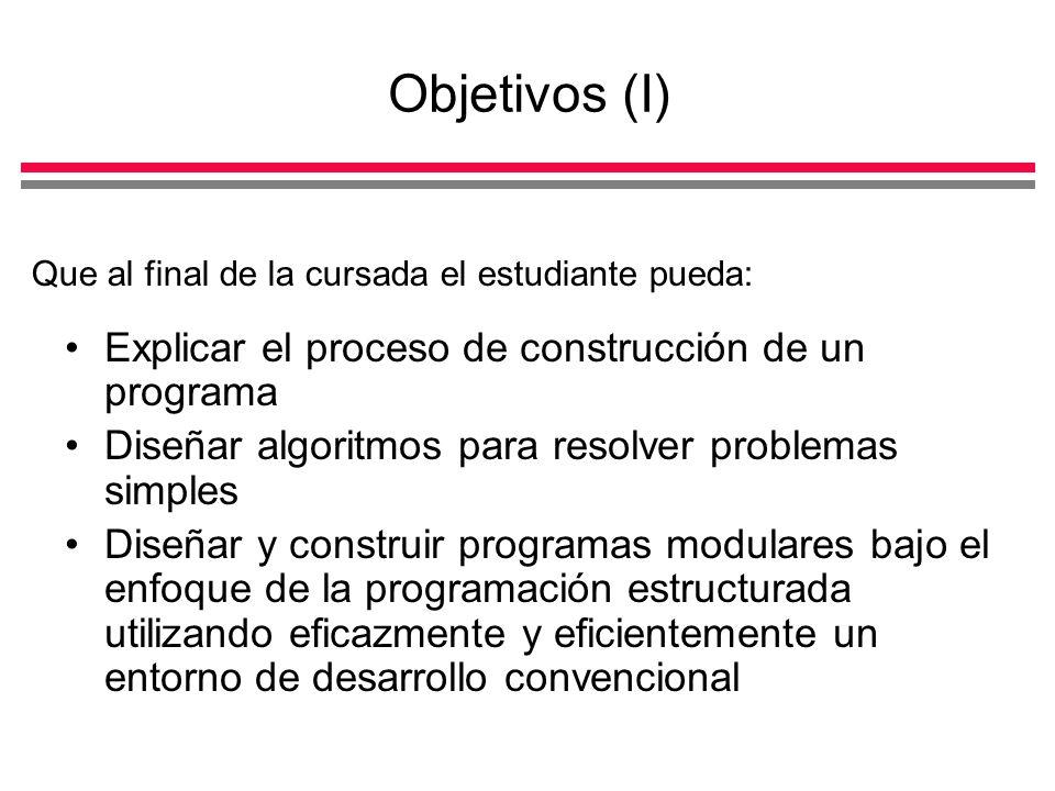 Objetivos (I) Explicar el proceso de construcción de un programa