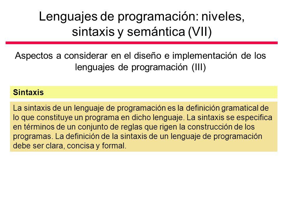 Lenguajes de programación: niveles, sintaxis y semántica (VII)