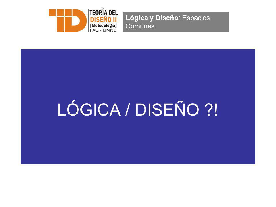 Lógica y Diseño: Espacios Comunes
