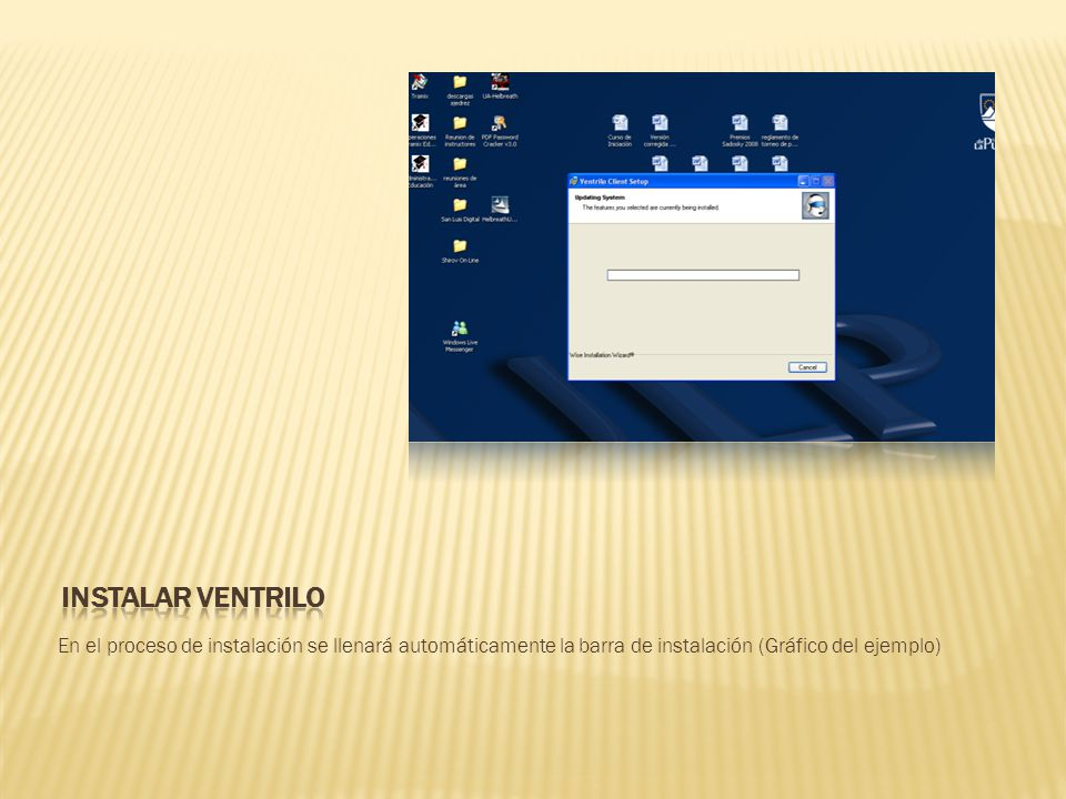 Instalar ventrilo En el proceso de instalación se llenará automáticamente la barra de instalación (Gráfico del ejemplo)