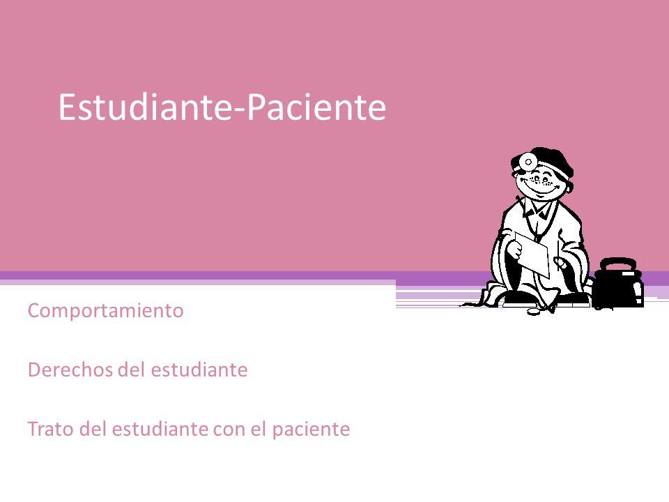 Estudiante-Paciente Comportamiento Derechos del estudiante