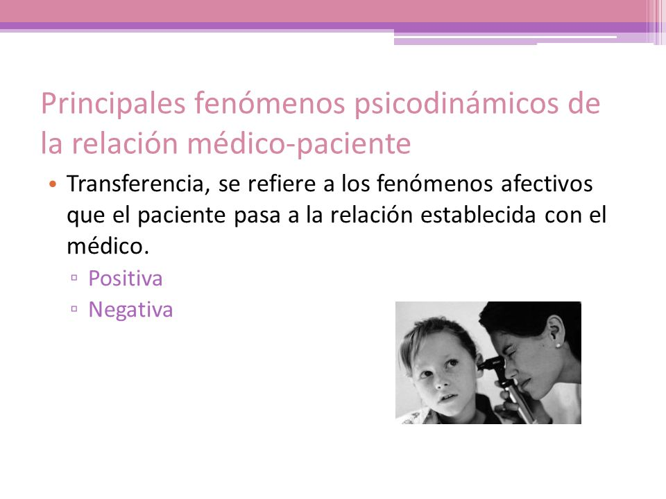 Principales fenómenos psicodinámicos de la relación médico-paciente