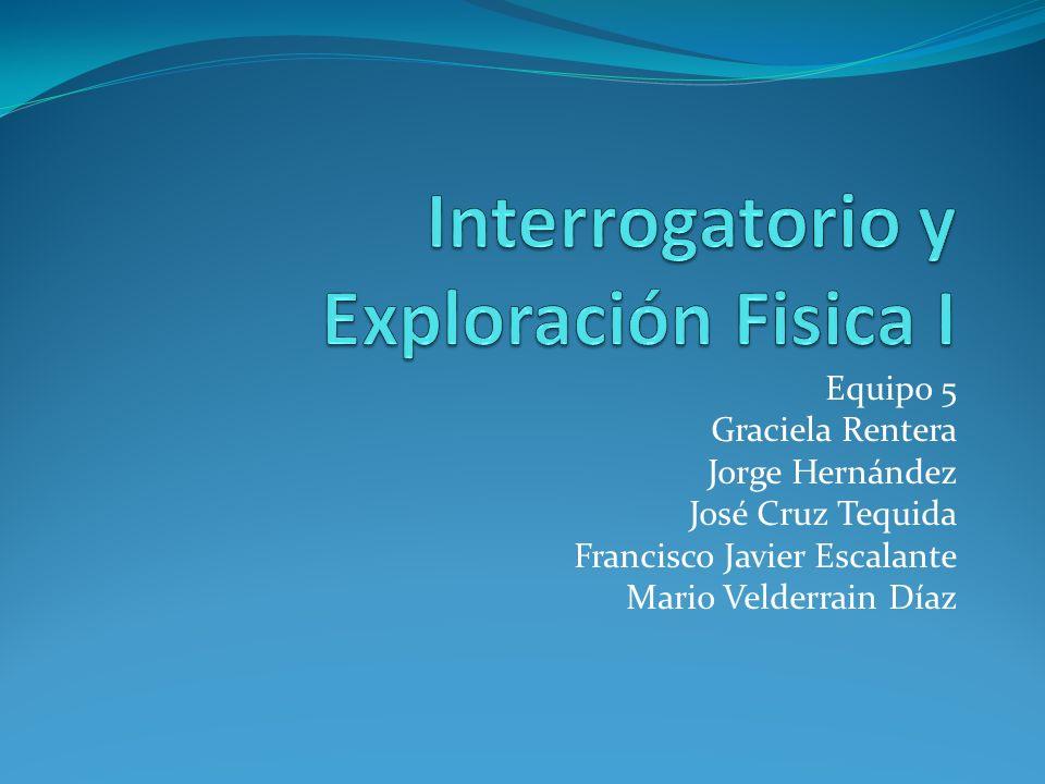 Interrogatorio y Exploración Fisica I