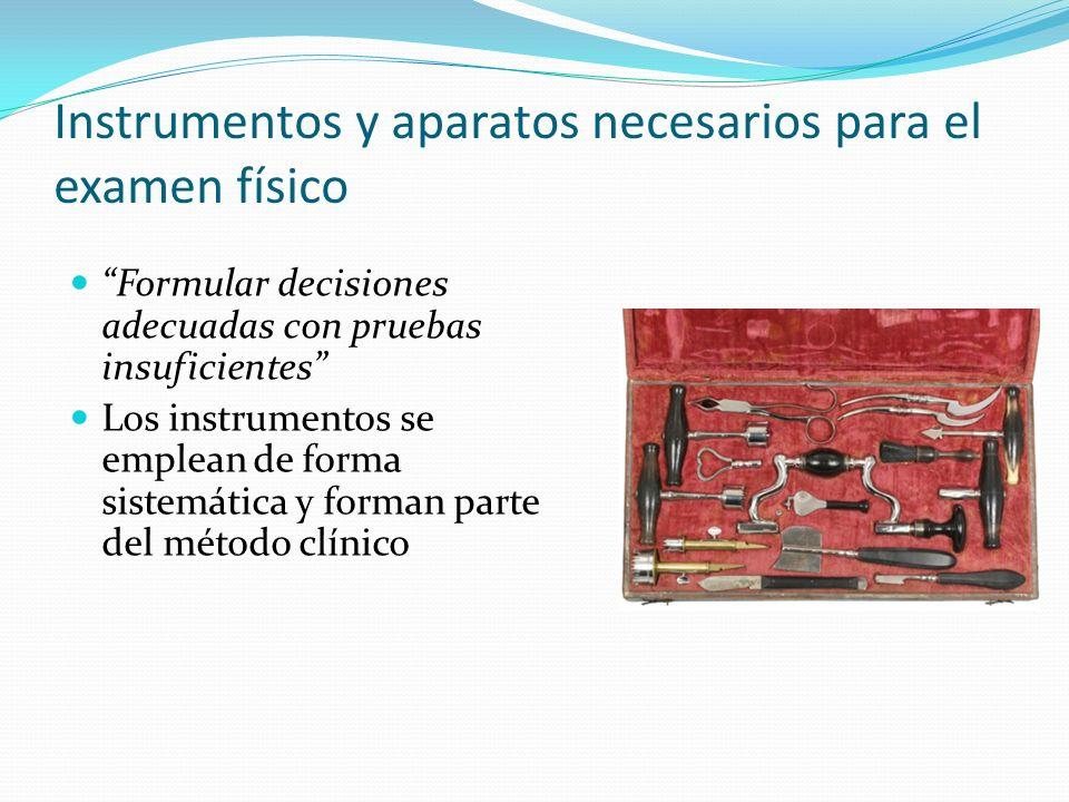 Instrumentos y aparatos necesarios para el examen físico