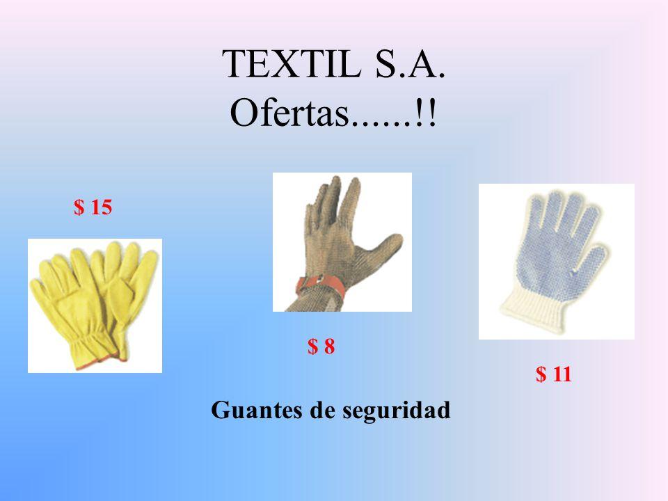 TEXTIL S.A. Ofertas......!! $ 15 $ 8 $ 11 Guantes de seguridad