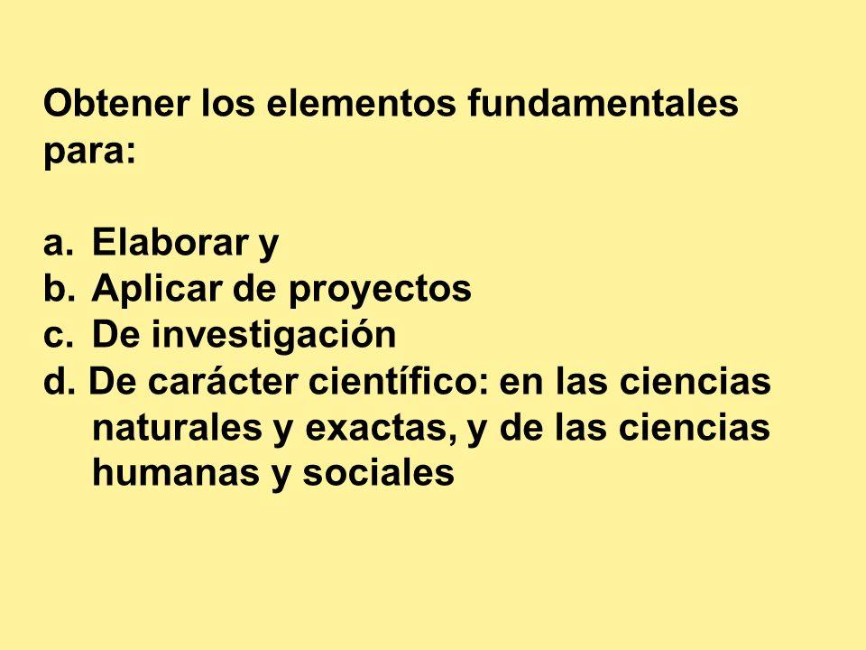 Obtener los elementos fundamentales para: