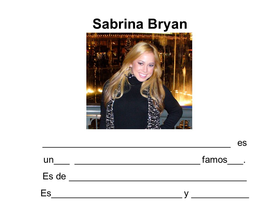 Sabrina Bryan ____________________________________ es