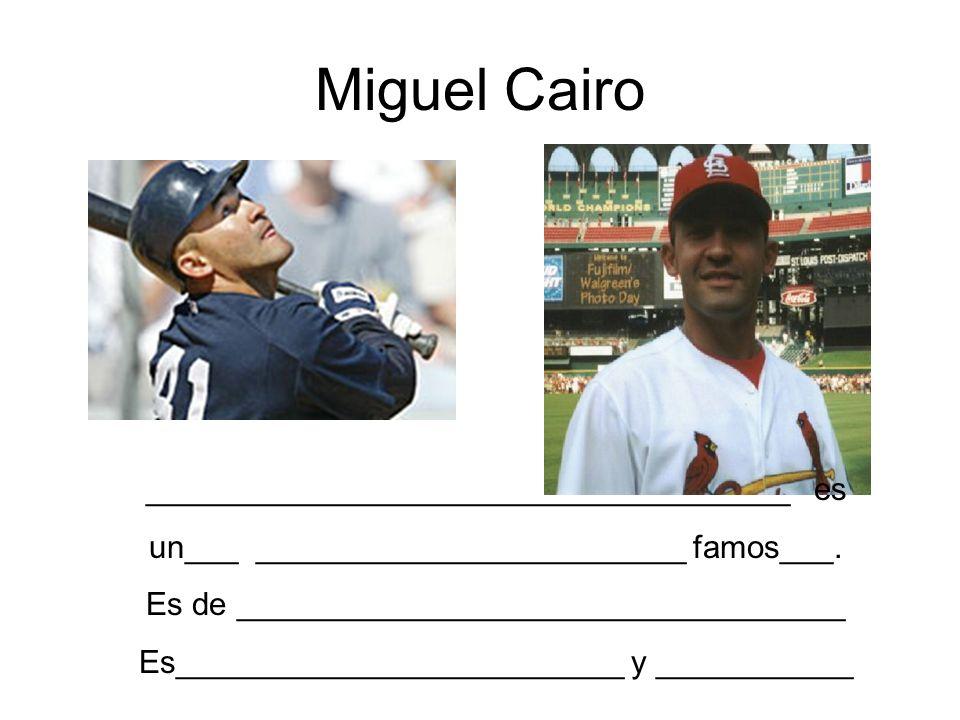 Miguel Cairo ____________________________________ es