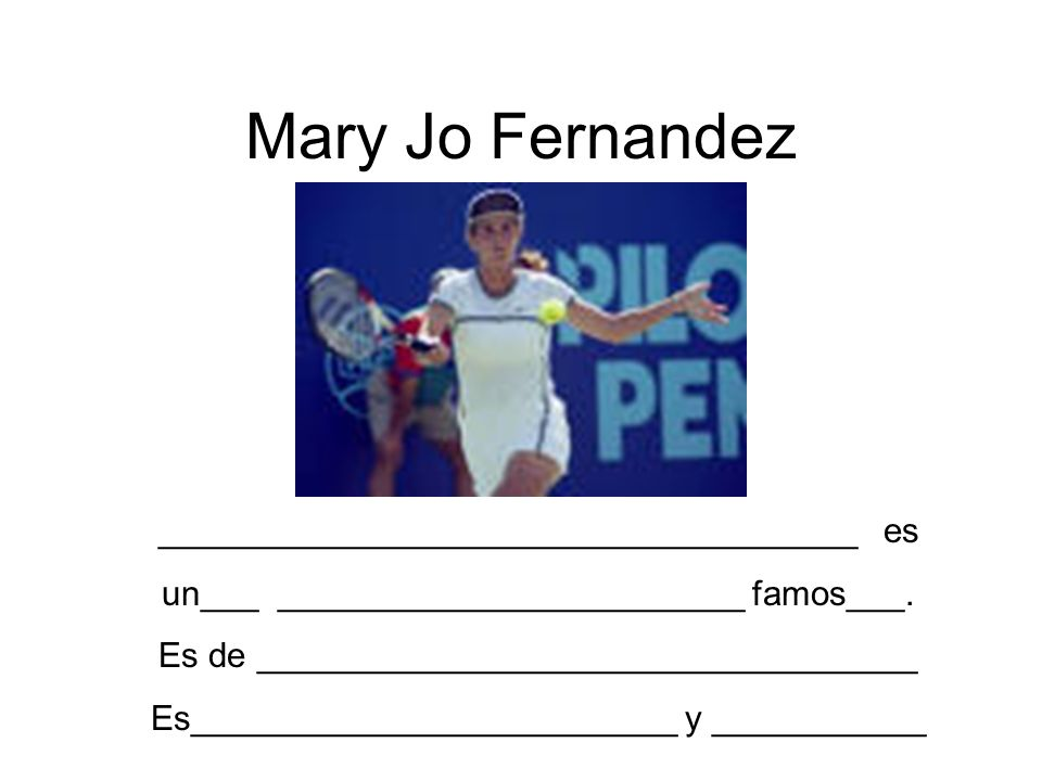 Mary Jo Fernandez ____________________________________ es