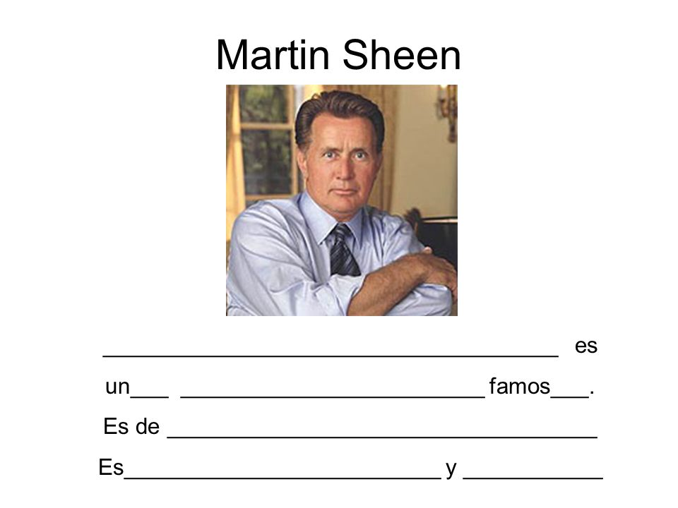 Martin Sheen ____________________________________ es