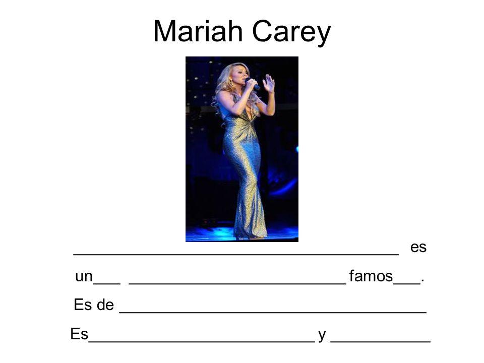 Mariah Carey ____________________________________ es