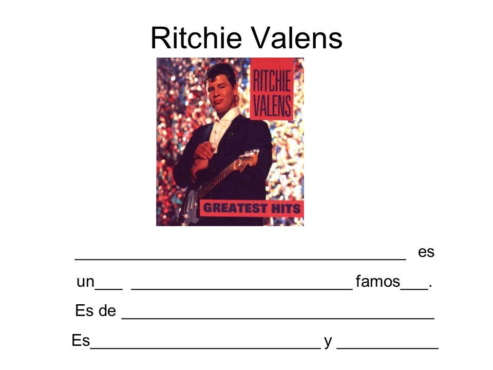 Ritchie Valens ____________________________________ es