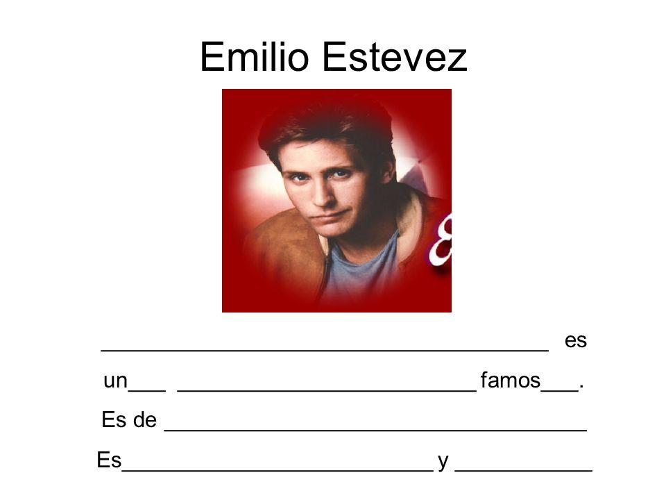 Emilio Estevez ____________________________________ es