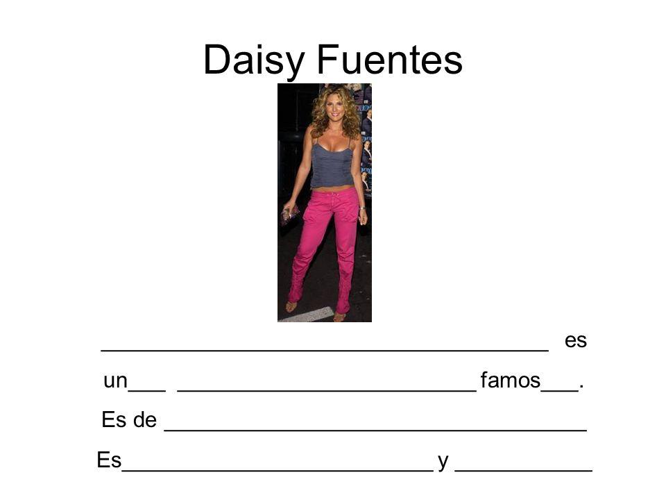 Daisy Fuentes ____________________________________ es