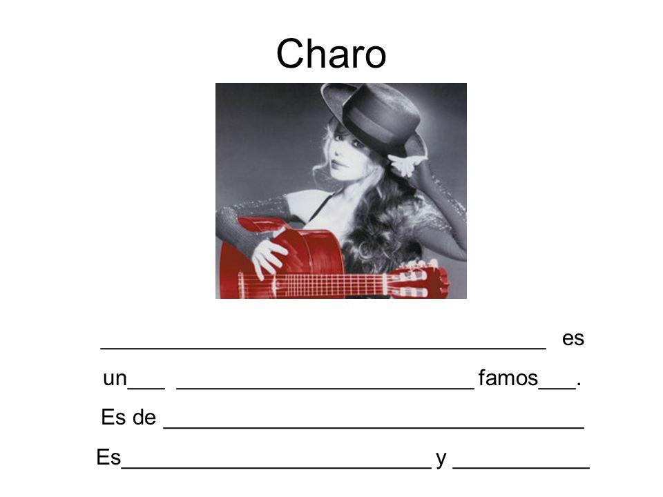 Charo ____________________________________ es