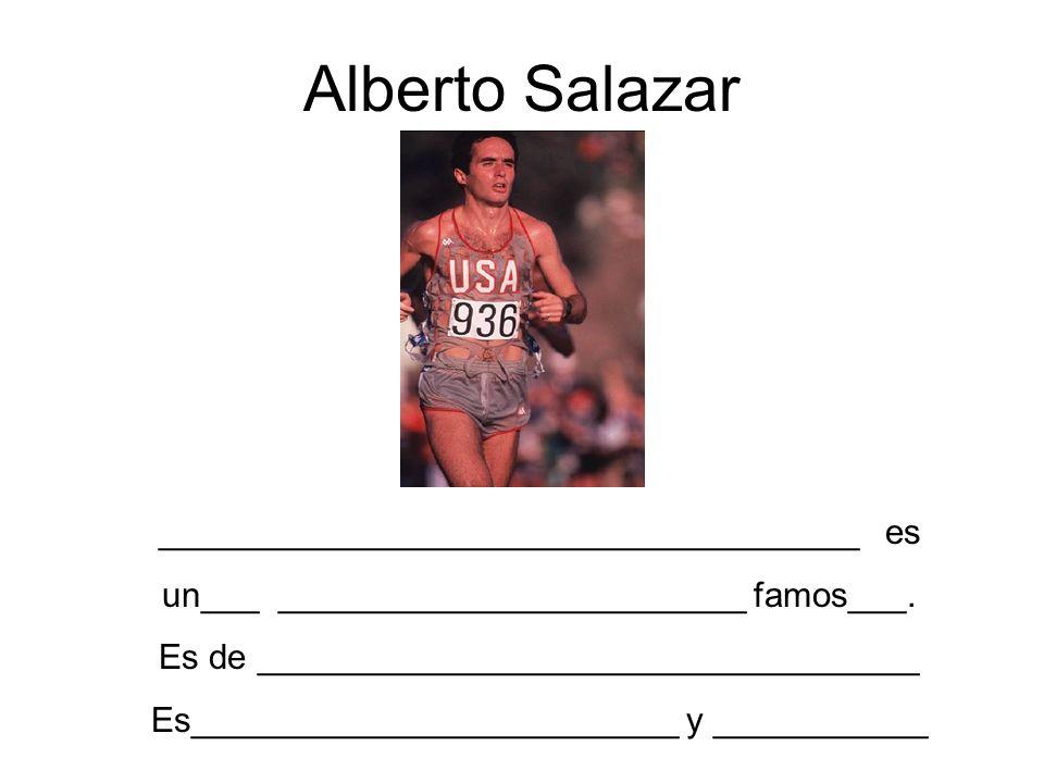 Alberto Salazar ____________________________________ es