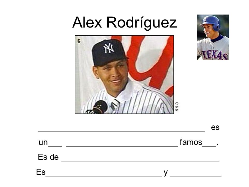Alex Rodríguez ____________________________________ es