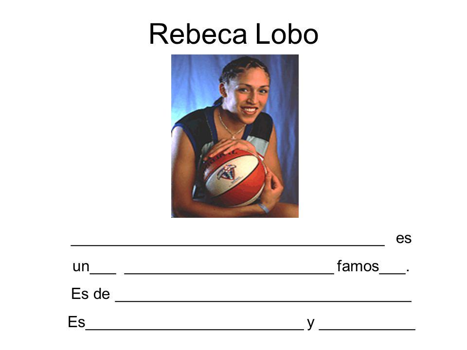 Rebeca Lobo ____________________________________ es