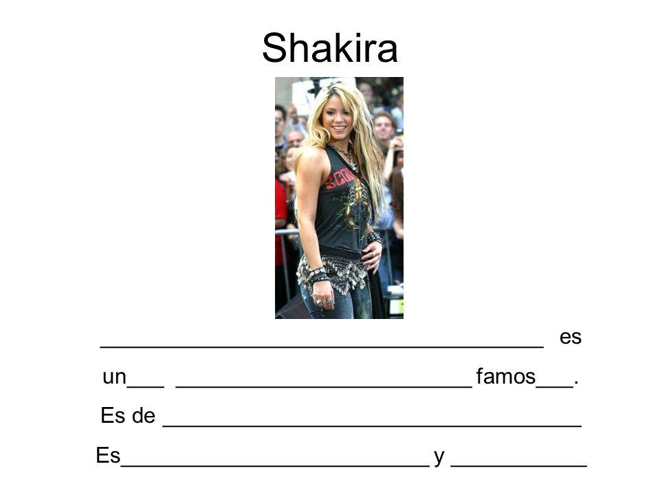 Shakira ____________________________________ es