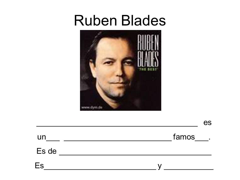 Ruben Blades ____________________________________ es