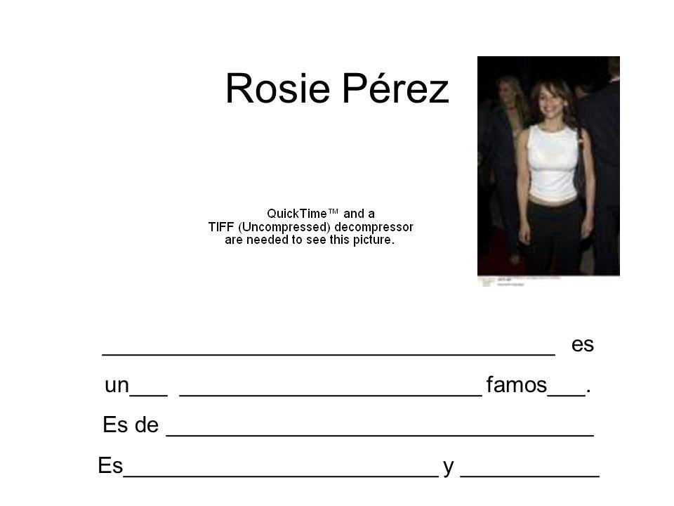 Rosie Pérez ____________________________________ es