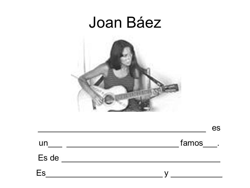 Joan Báez ____________________________________ es