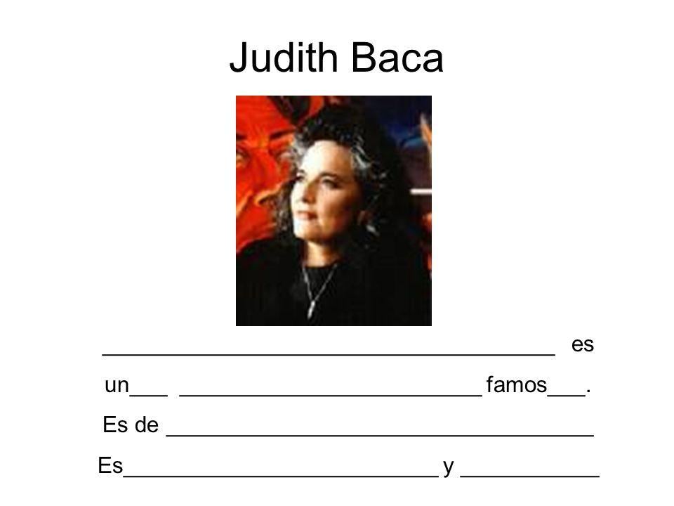 Judith Baca ____________________________________ es