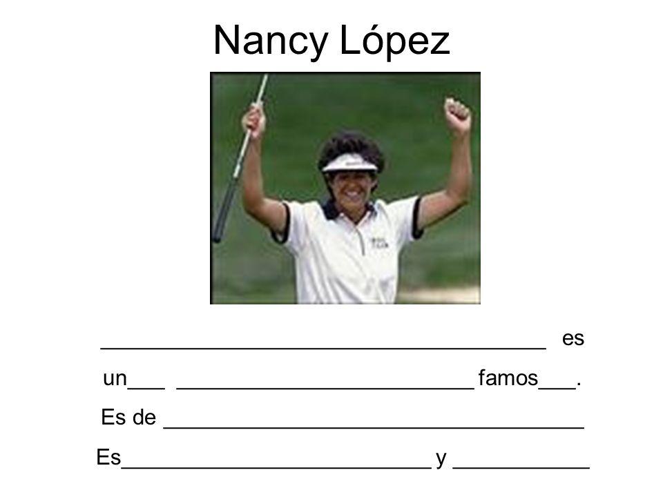 Nancy López ____________________________________ es